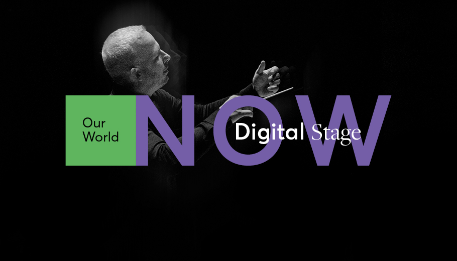Our World Now: Digital Stage